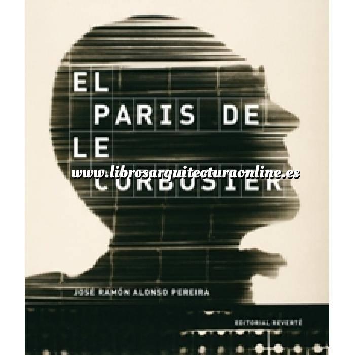 Imagen Arquitectos internacionales El París de Le Corbusier