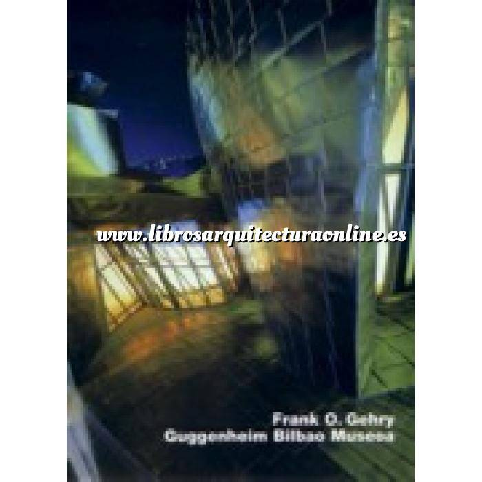 Imagen Arquitectos internacionales Frank O. Gehry, Museo Guggenheim Bilbao