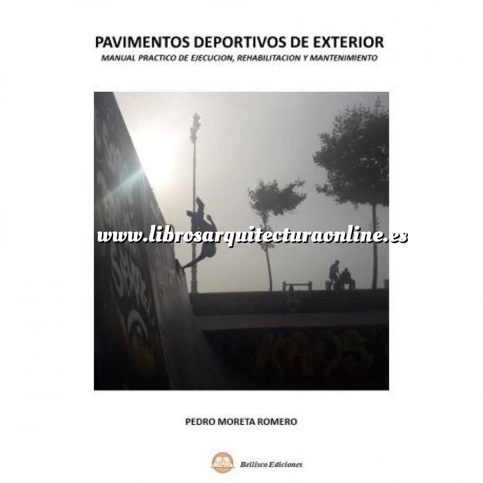 Imagen Arquitectura deportiva Pavimentos Deportivos de exterior. Manual Práctico de Ejecución, Rehabilitación y Mantenimiento