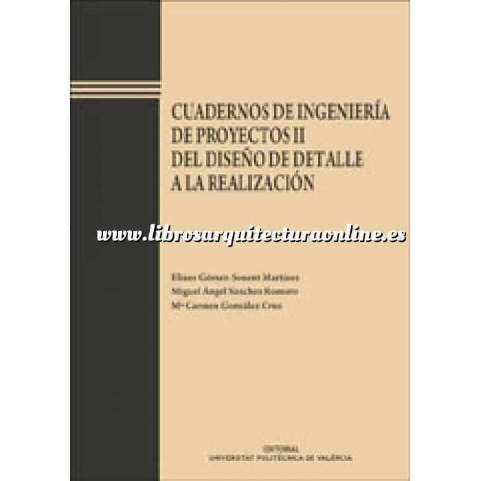 Imagen Arquitectura industrial, fábricas y naves industri Cuadernos de Ingeniería de Proyectos II.Del diseño de detalle a la realización
