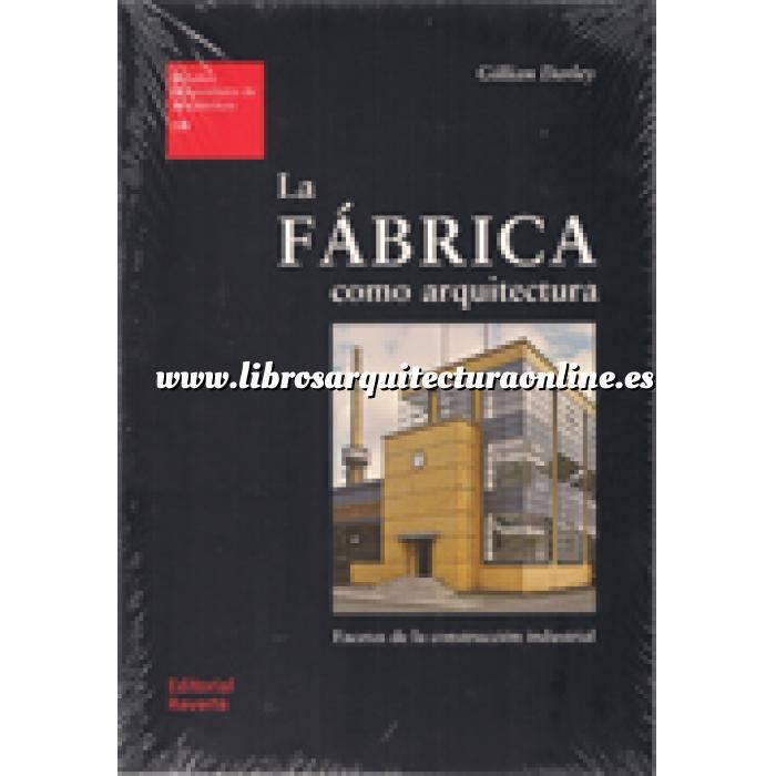Imagen Arquitectura industrial, fábricas y naves industri La fábrica como arquitectura