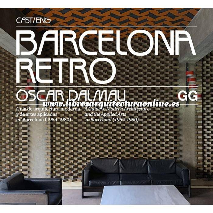 Imagen Arquitectura siglo XX Barcelona Retro Guía de arquitectura moderna y de artes aplicadas en Barcelona (1954-1980)