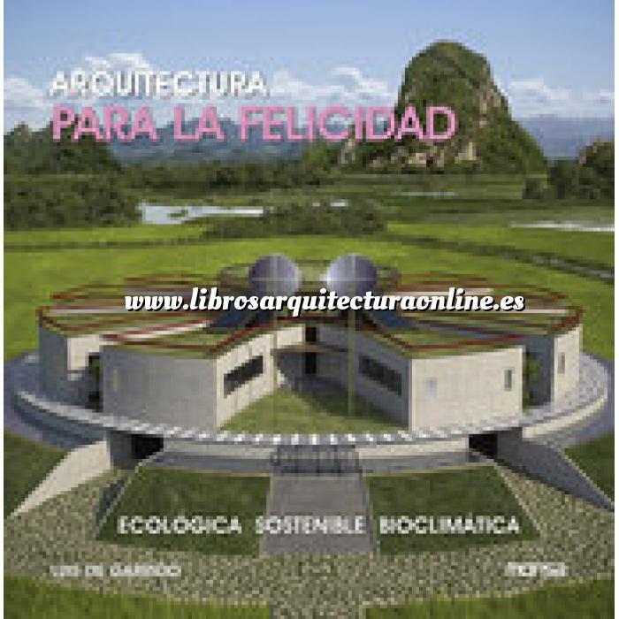 Imagen Arquitectura sostenible y ecológica Arquitectura para la felicidad Ecológica, sostenible, bioclimática