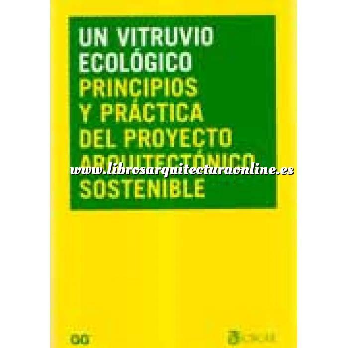 Imagen Arquitectura sostenible y ecológica Un Vitruvio ecológico.Principios y práctica del proyecto arquitectónico sostenible