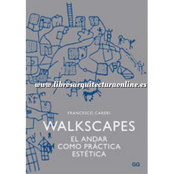 Imagen Configuración del paisaje Walkscapes. El andar como práctica estética