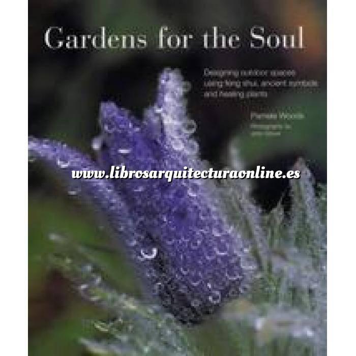 Imagen Diseño de jardines Gardens for the Soul: Designing Outdoor Spaces Using Ancient Symbols, Healing Plants