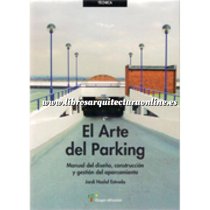 Imagen Edificios públicos  El arte del parking.Manual del diseño, construcción y gestión del aparcamiento