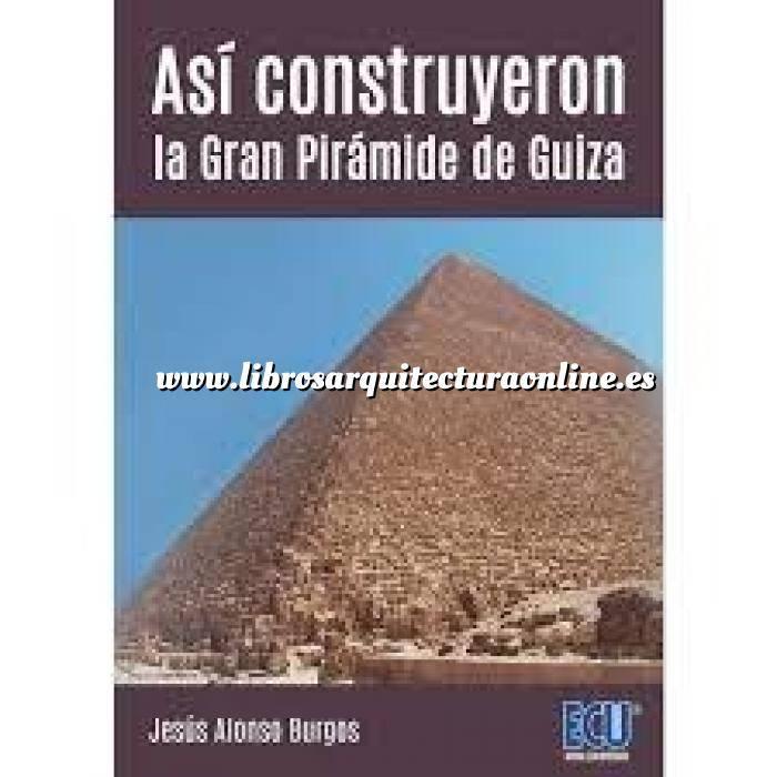 Imagen Egipcio Así construyeron la Gran Pirámide de Guiza
