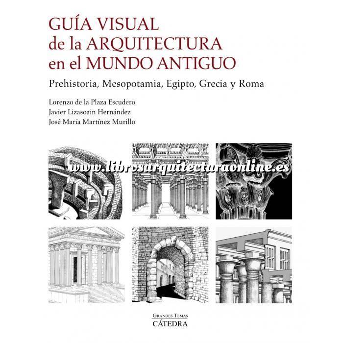 Imagen Historia antigua Guía visual de la arquitectura en el Mundo Antiguo