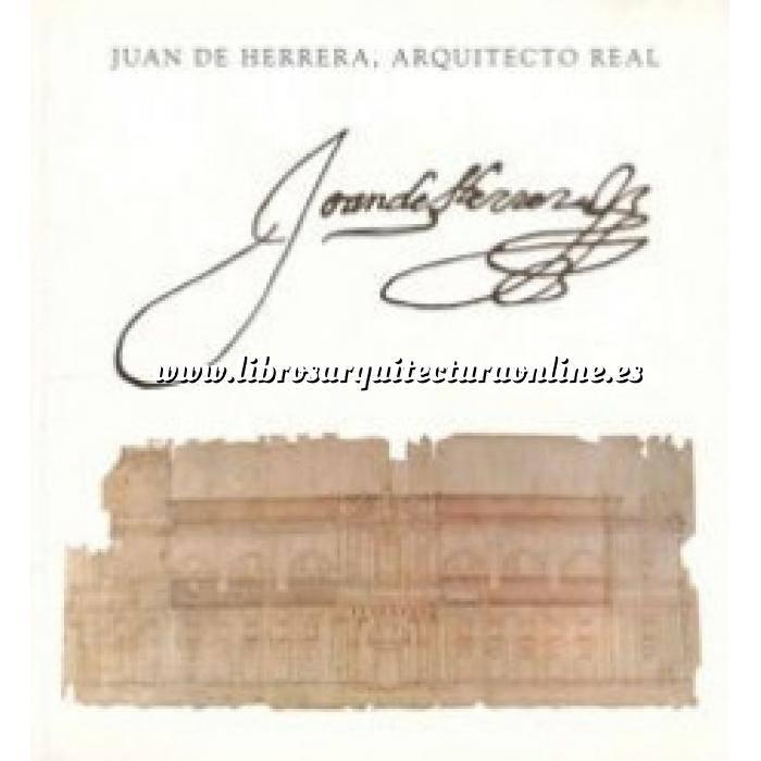 Imagen Historia antigua Juan de Herrera. Arquitecto Real