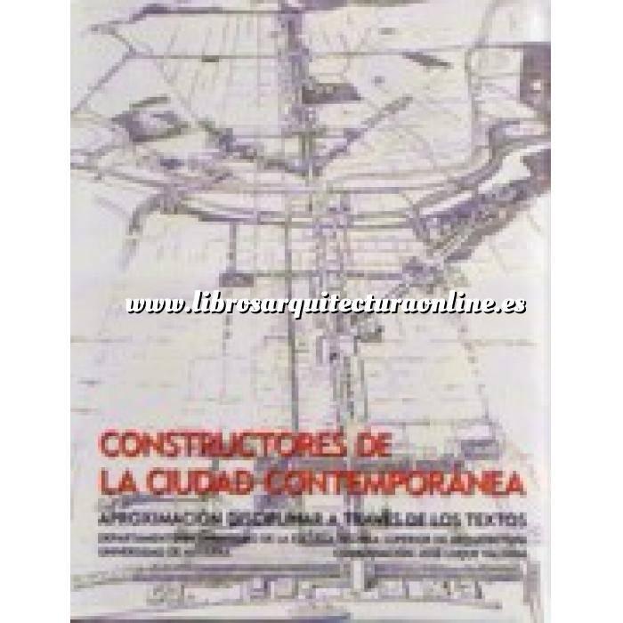 Imagen Historia del urbanismo Constructores de la ciudad contemporánea.aproximación disciplinar a través de los textos