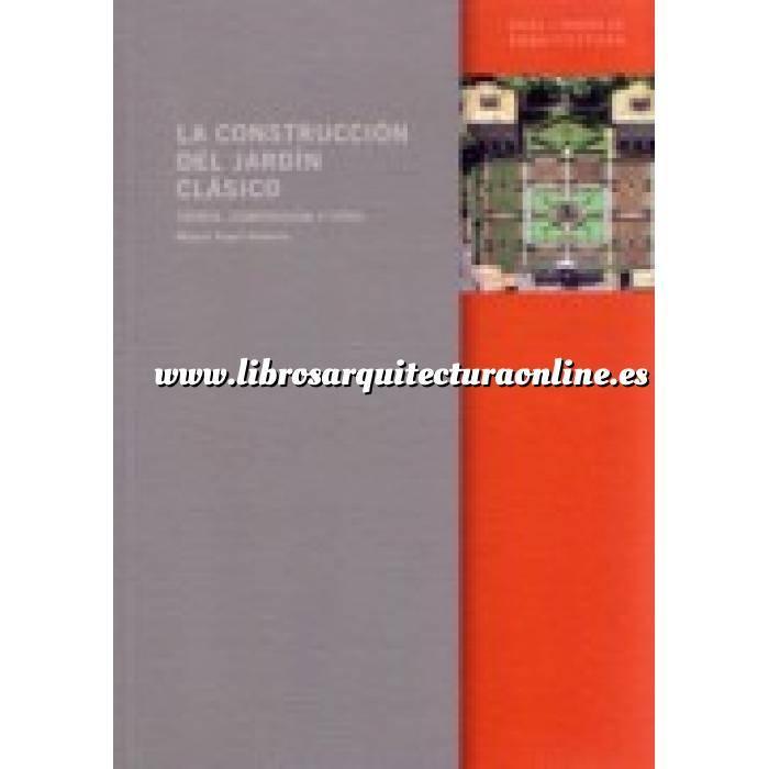 Imagen Historia y estilos de jardinería La construcción del jardín clásico.teoría,composición y tipos