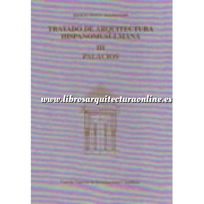 Imagen Palacios y villas Tratado de arquitectura hispano-musulmana. Tomo III. Palacios