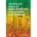 Arquitectura sostenible y ecológica - 101 reglas básicas para edificios y ciudades sostenibles