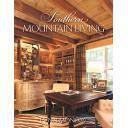 Casas de campo y montaña - Southern Mountain Living