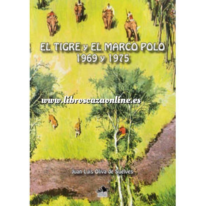 Imagen Caza mayor El Tigre y el Marco Polo, 1969 y 1975