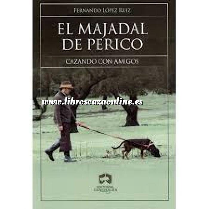 Imagen Relatos de caza El majadal de Perico. Cazando con amigos