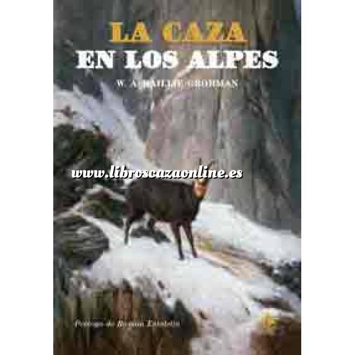 Imagen Relatos de caza La Caza en los Alpes en el pasado y en el presente