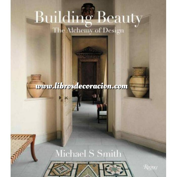 Imagen Decoradores e interioristas Michael S. Smith: Building Beauty: The Alchemy of Design