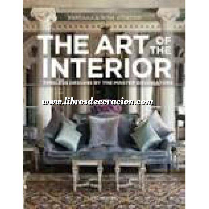 Imagen Decoradores e interioristas The Art of the Interior: Timeless Designs by the Master Decorators