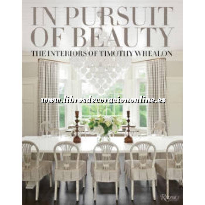 Imagen Decoradores e interioristas In Pursuit of Beauty: The Interiors of Timothy Whealon