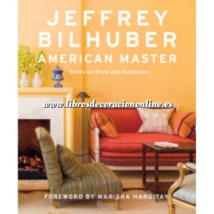 Imagen Decoradores e interioristas Jeffrey Bilhuber: American Master.Notes on style and substance
