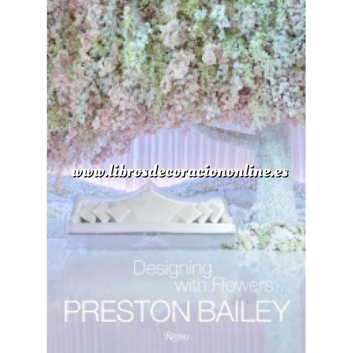 Imagen Presentación de mesas y arreglos florales Preston Bailey: Designing with Flowers