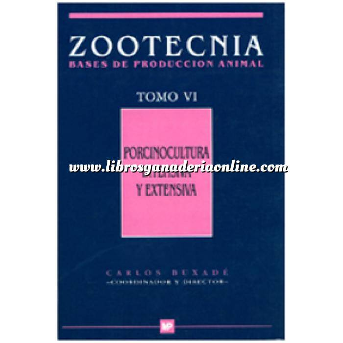 Imagen Zootecnia Porcinocultura intensiva y extensiva. Tomo VI. Zootecnia. Bases de producción