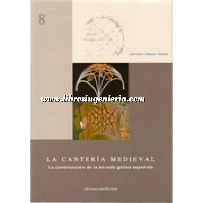 Imagen Arcos, bóvedas y cúpulas La canteria medieval. la construcción de la bóveda gótica española