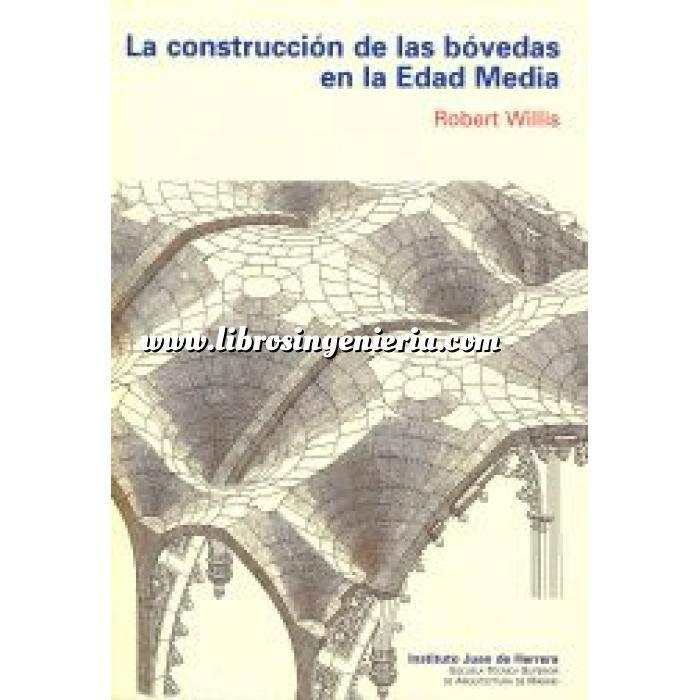 Imagen Arcos, bóvedas y cúpulas La construcción de las bóvedas en la edad media