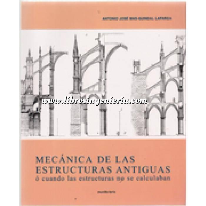 Imagen Arcos, bóvedas y cúpulas Mecánica de la estructuras antiguas, ó cuando las estructuras no se calculaban