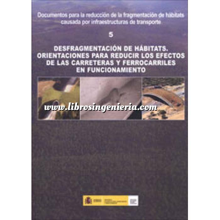 Imagen Carreteras Desfragmentación de hábitats.Orientaciones para reducir los efectos de las carreteras y ferrocarriles en funcionamiento