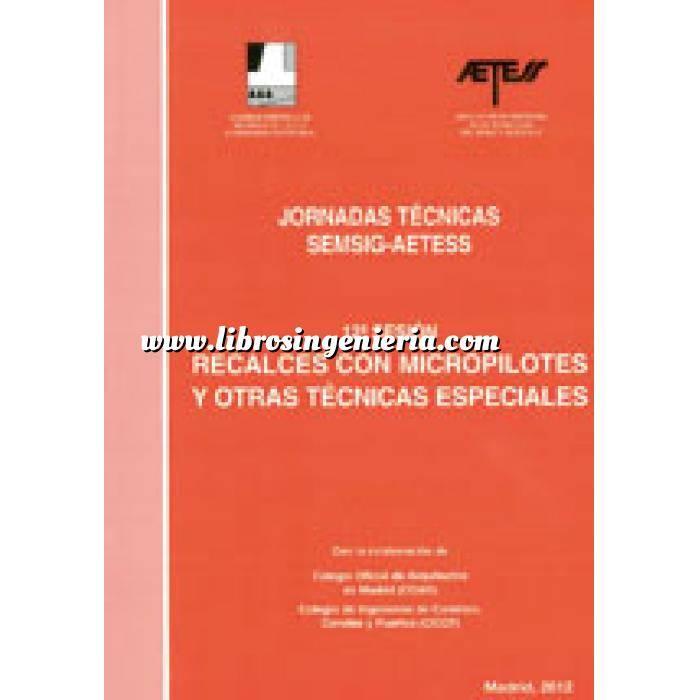 Imagen Cimentaciones Jornadas Técnicas SEMSIG-AETESS. 12 ª Sesión: : Recalces con micropilotes y otras técnicas especiales