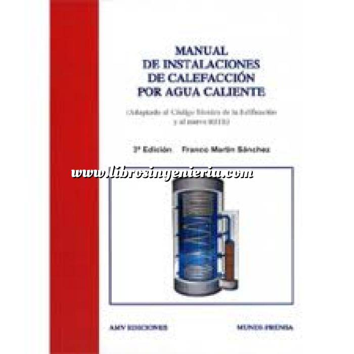 Imagen Climatización, calefacción, refrigeración y aire Manual de instalaciones de calefacción por agua caliente (Adaptado al Código Técnico de la Edificación CTE y al nuevo RITE)