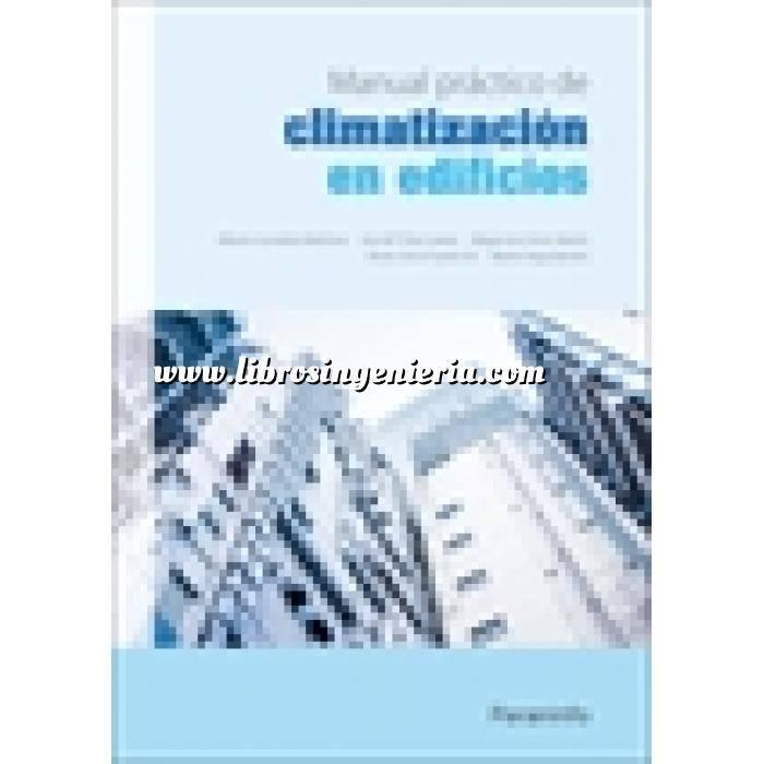 Imagen Climatización, calefacción, refrigeración y aire Manual práctico de climatización en edificios
