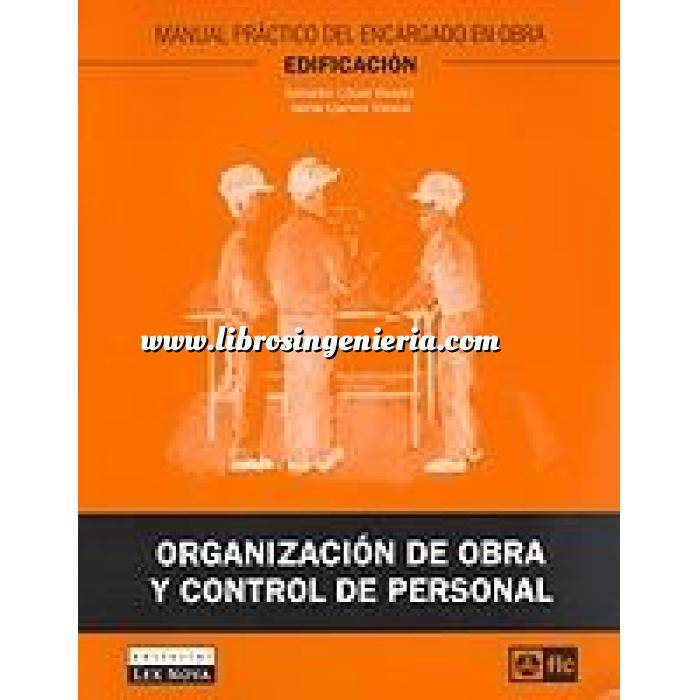 Imagen Control de calidad Organización de obra y control de personal. Manual práctico del encargado en obra. Edificación