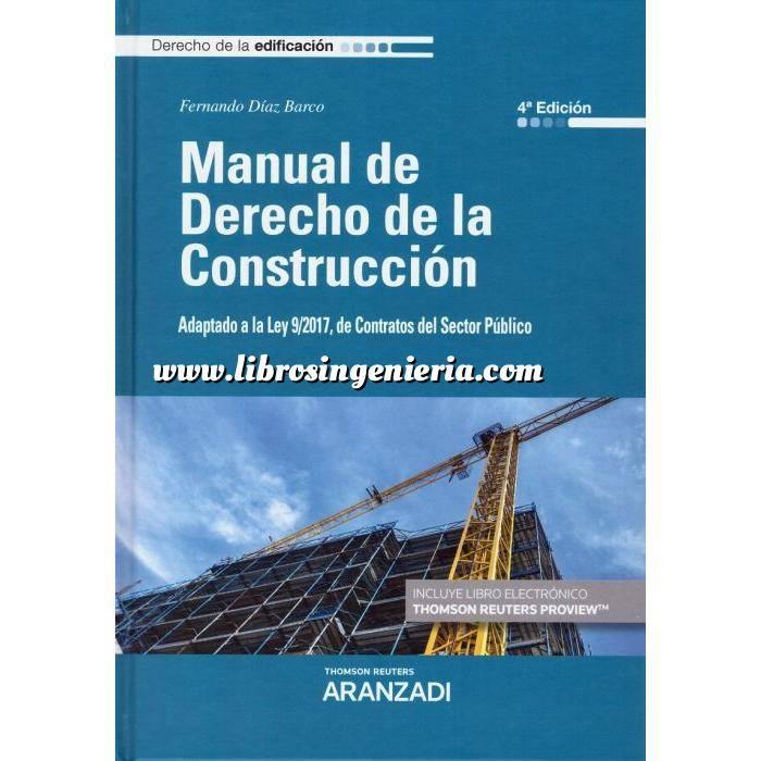 Imagen Derecho de la construcción y legislación Manual de Derecho de la Construcción. Adaptado a la Ley 9/2017, de Contratos del Sector Público.