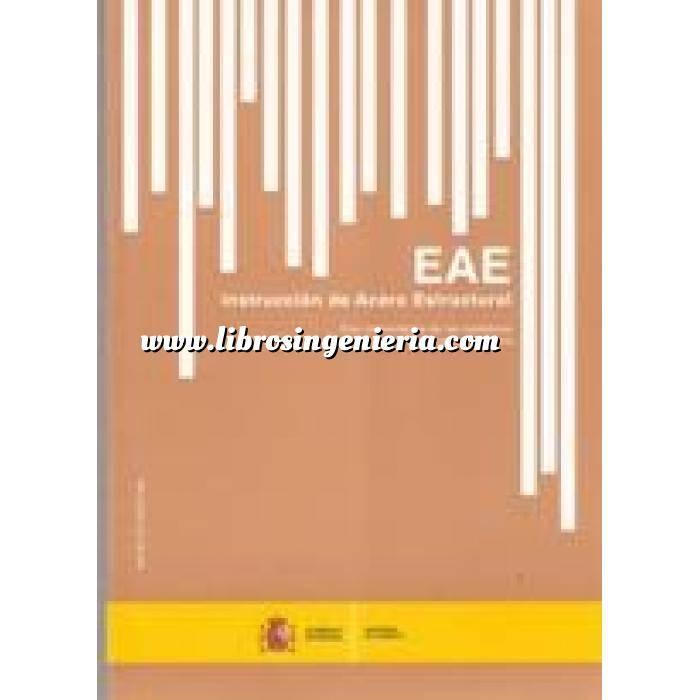 Imagen Estructuras de acero Instrucción de Acero Estructural. EAE. Con comentarios del comite permanente