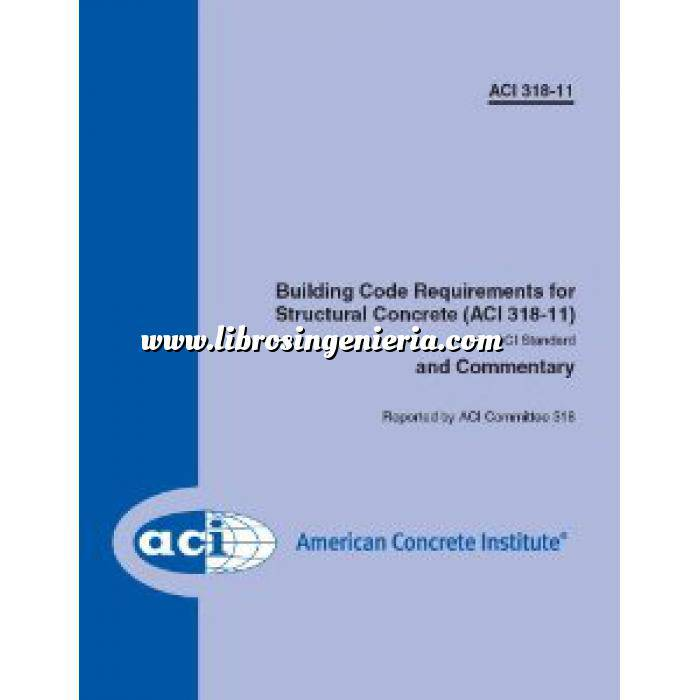 Imagen Estructuras de hormigón ACI 318-11: Building Code Requirements for Structural Concrete and Commentary (318-11)
