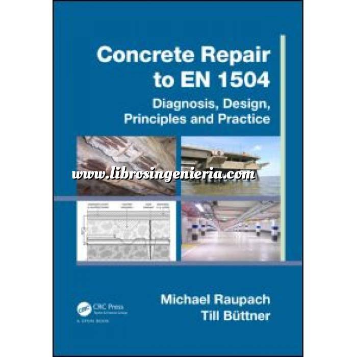 Imagen Estructuras de hormigón Concrete Repair to EN 1504 Diagnosis, Design, Principles and Practice