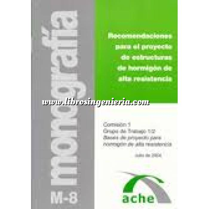 Imagen Estructuras de hormigón Recomendaciones para el proyecto de estructuras de hormigón de alta resistencia