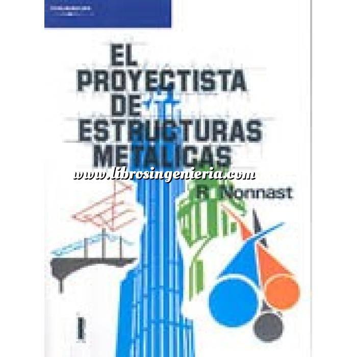 Imagen Estructuras metálicas El proyectista de estructuras metálicas. Tomo 01