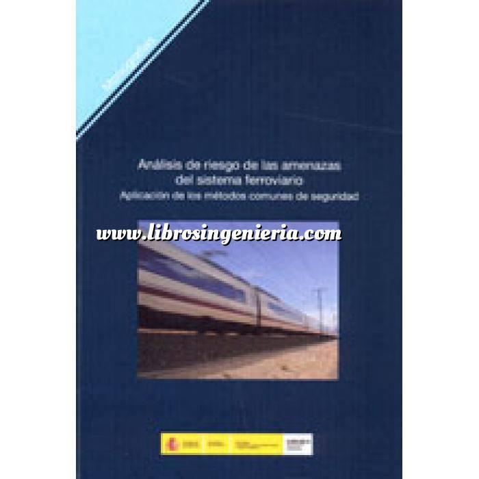 Imagen Ferrocarriles Análisis de riesgo de las amenazas del sistema ferroviario. Aplicación de los métodos comunes de seguridad