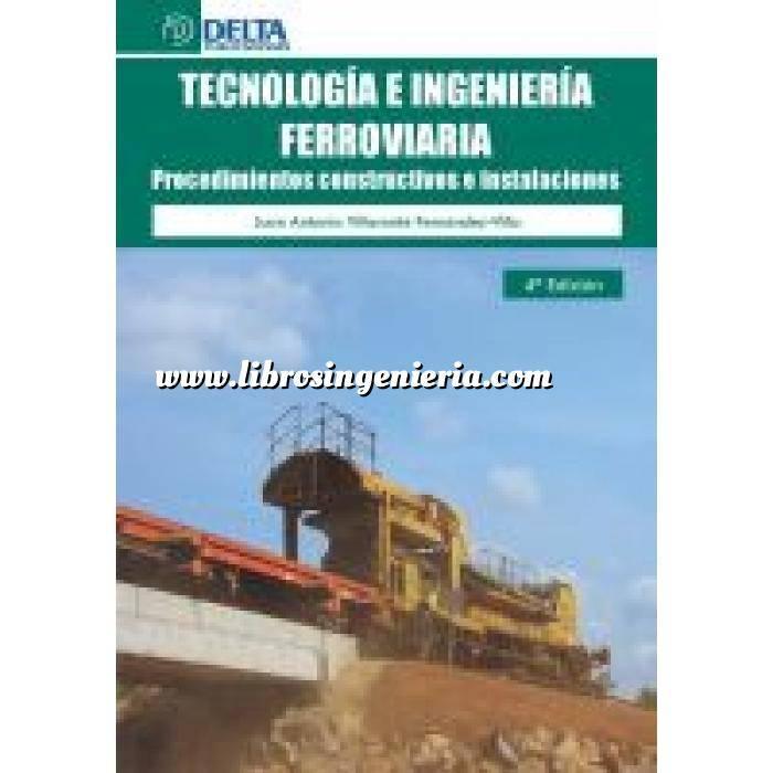 Imagen Ferrocarriles Ingenieria y tecnologia ferroviaria:Procedimientos constructivos e instalaciones