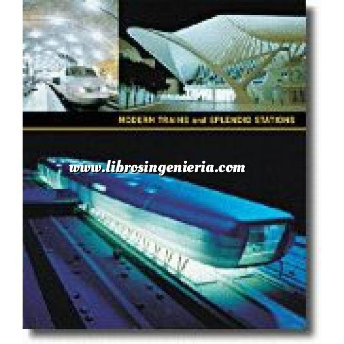 Imagen Ferrocarriles Modern trains and splendid stations. Architecture,design,and rail travel for the twenty-first century