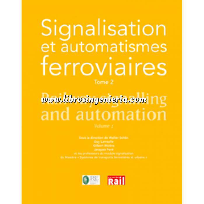 Imagen Ferrocarriles Signalisation et automatismes ferroviaires. Tome 2 / Railway Signalling and automation Volume 2