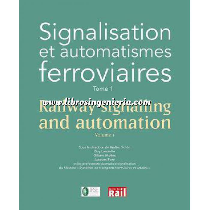 Imagen Ferrocarriles Signalisation et automatismes ferroviaires / Railway Signalling and automation Tome 1