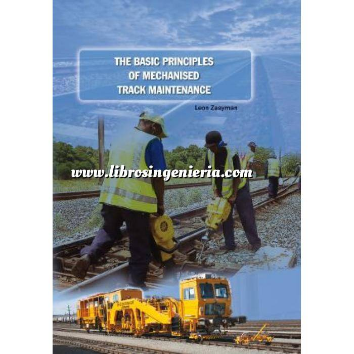 Imagen Ferrocarriles The basic principles of mechanised track maintenance