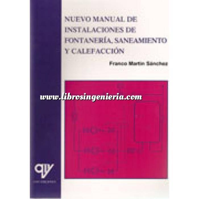 Imagen Fontanería y saneamiento Nuevo manual de instalaciones de fontanería y saneamiento : (adaptado al Código Técnico de la Edificación)