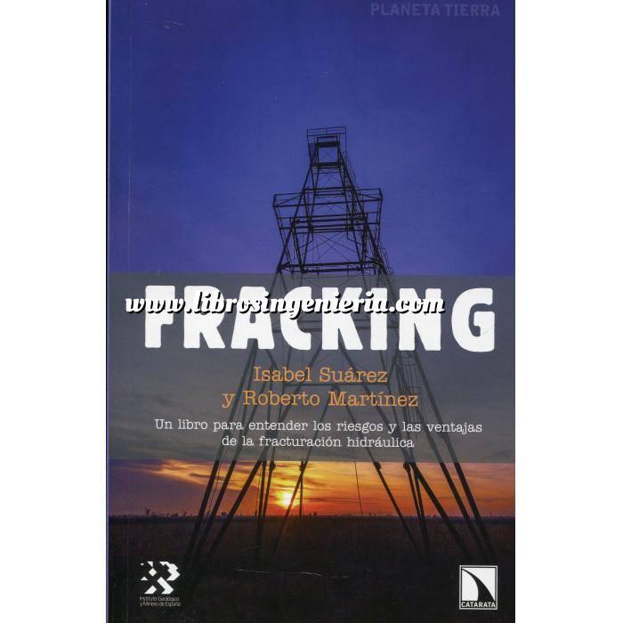 Imagen Fracking. Obtencion de Petroleo y Gas Fracking.Un libro para entender los riegos y las ventajas de la fracturación hidráulica